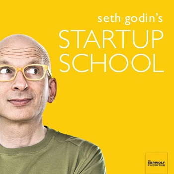 start up school seth godin business podcasts