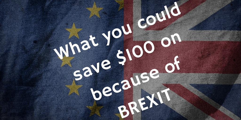 What you could save $100 on because of BREXIT (1)